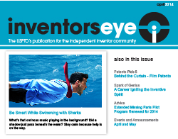 Inventors Eye April 2014. The USPTO's publication for the independent inventor community.