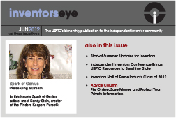 Inventors Eye June 2012 Vol three issue three. The USPTO's bimonthly publication for the independent inventor community. Spark of Genius Purse-uing a Dream. In this issue's Spark of Genius article, meet Sandy Stein, creator of the Finders Keepers Purse®. Also in this issue: Start-of-Summer Updates for Inventors Independent Inventors Conference Brings USPTO Resources to Sunshine State Inventors Hall of Fame Inducts Class of 2012 Advice Column File Online, Save Money and Protect Your Private Information.