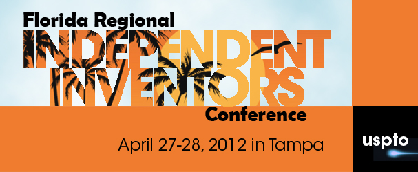 Florida Regional Independent Inventors Conference, April 27-28 in Tampa
