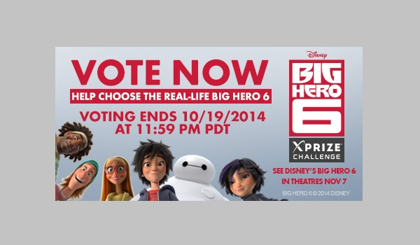 Vote Now Help Choose the Real-Life Big Hero 6. Voting Ends 10/19/2014 at 11:59 p.m. PDT
