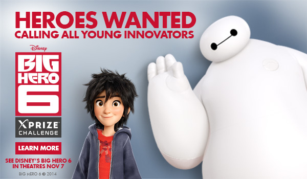 Heroes Wanted - Calling All Young Innovators Big Hero 6 ZPrize Challenge - Learn More
