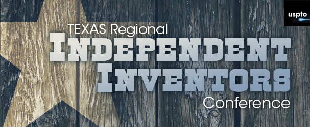 USPTO Texas Regional Independent Inventors Conference