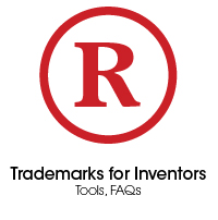 Trademarks for Inventors, Tools, FAQs