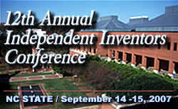 12th Annual Independent Inventors Conference, NC State / September 14-15, 2007