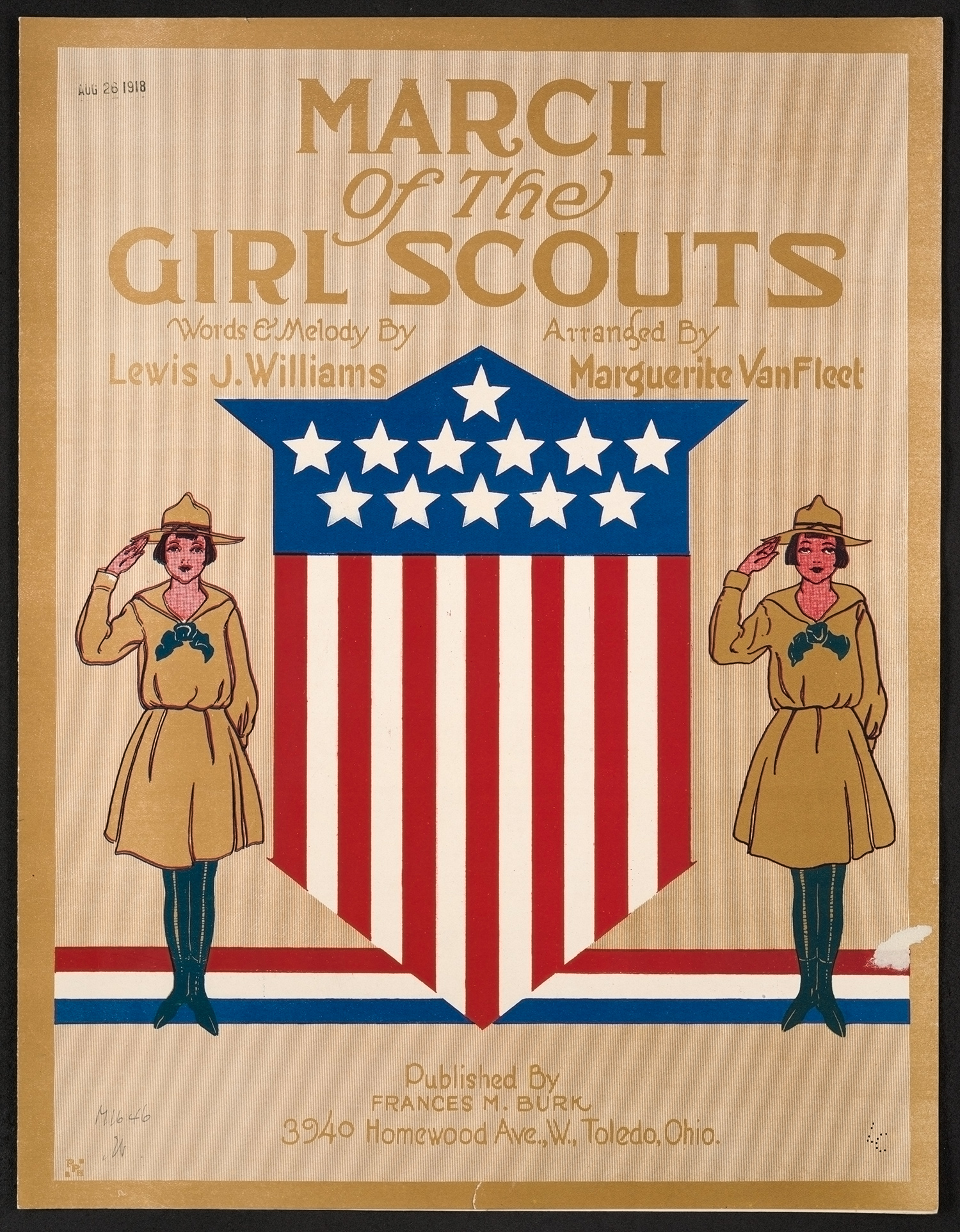 "Cover for published sheet music showing a U.S. shield flanked by two uniformed Girl Scouts, saluting, with text that reads, ""March of the Girl Scouts. Words and Melody by Lewis J. Williams. Arranged by Marguerite VanFleet. Published by Frances M. Burk, 3940 Homewood Ave, W., Toledo, Ohio."""