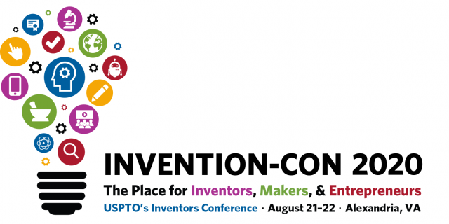 Invention-Con 2020 -- the place for inventors, makers and entrepreneurs -- August 21-22, Alexandria VA
