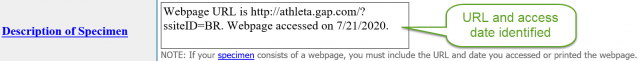 "Example of a separate statement specifying the URL and access date in the Description Specimen field in the TEAS form. The statement says, ""Webpage URL is http://athleta.gap.com/?ssiteID=BR. Webpage accessed on 7/21/2020."""