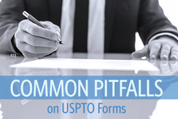 Common pitfalls on USPTO forms