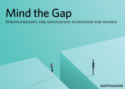 Mind the gap: strengthening the innovation ecosystem for women #USPTOatSXSW