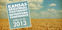 Kansas Regional Independent Inventors Conference April 19-20 2013