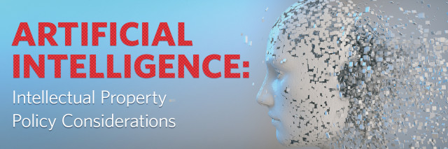 Artificial Intelligence: Intellectual Property Policy Considerations