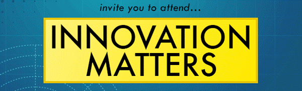 invite you to attend Innovation Matters