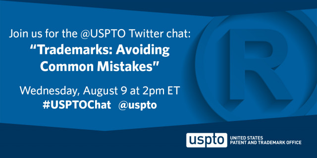 Trademark mistakes twitter chat: Wednesday August 9 at 2pm ET. #USPTOChat
