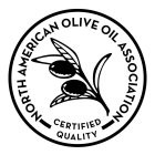 A picture of an olive branch with two black olives in the center of a circular border with the words NORTH AMERICAN OLIVE OIL ASSOCIATION CERTIFIED QUALITY around the border
