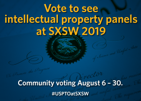 Vote to see intellectual property panels at SXSW 2019. Community voting August 6-30.