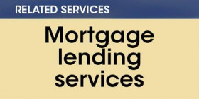 Related services -- Mortgage lending services
