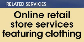 Related services -- Online retail store services featuring clothing